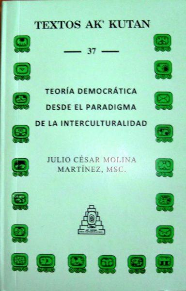 Teoría Democrática desde el Paradigma de la Interculturalidad