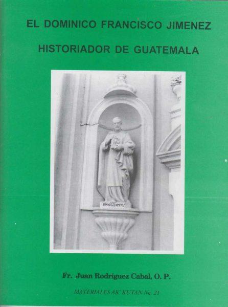 El Dominico Francisco Jimenez  Historiador De Guatemala