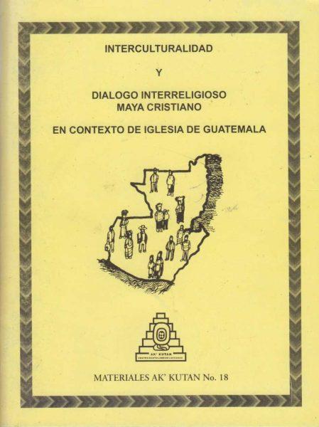 Interculturalidad  Y  Dialogo Interreligioso Maya Cristiano En Contexto De Iglesia De Guatemala